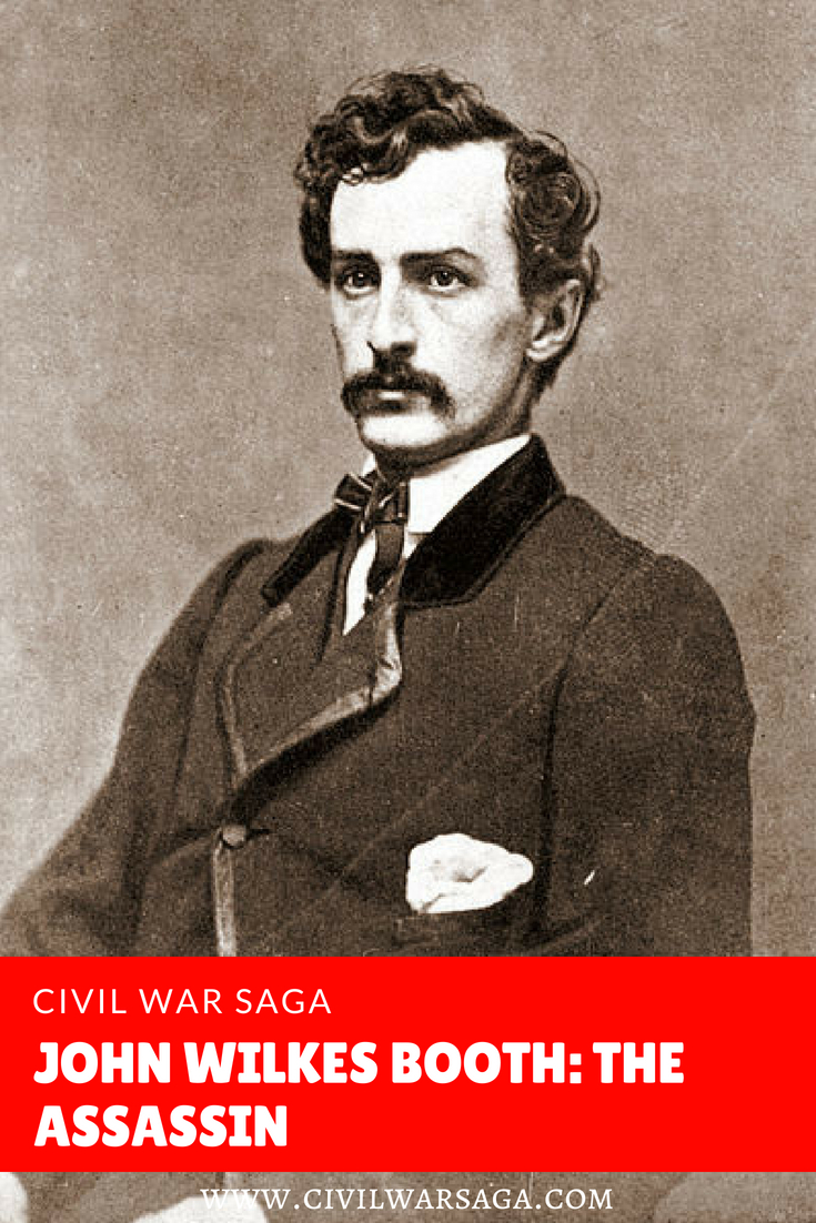 John Wilkes Booth: The Assassin