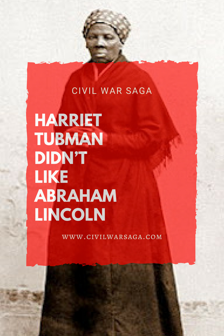 Harriet Tubman Didn't Like Abraham Lincoln