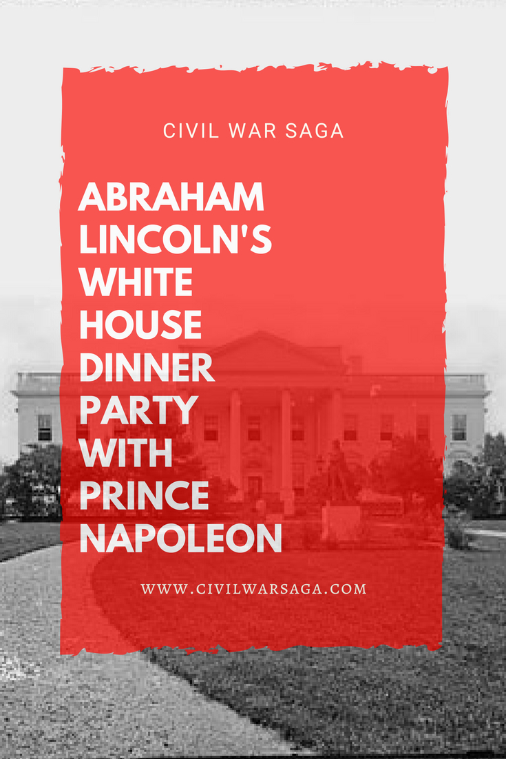 Abraham Lincoln's White House Dinner Party with Prince Napoleon