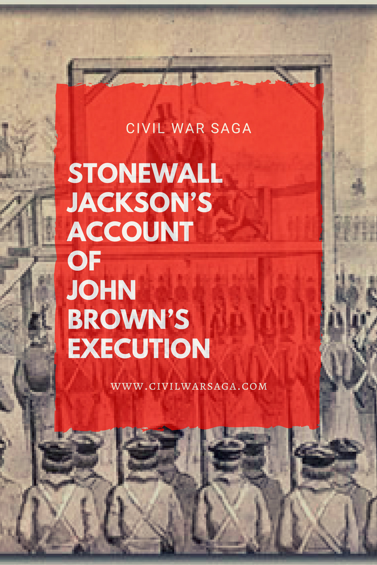 Stonewall Jackson's Account of John Brown's Execution