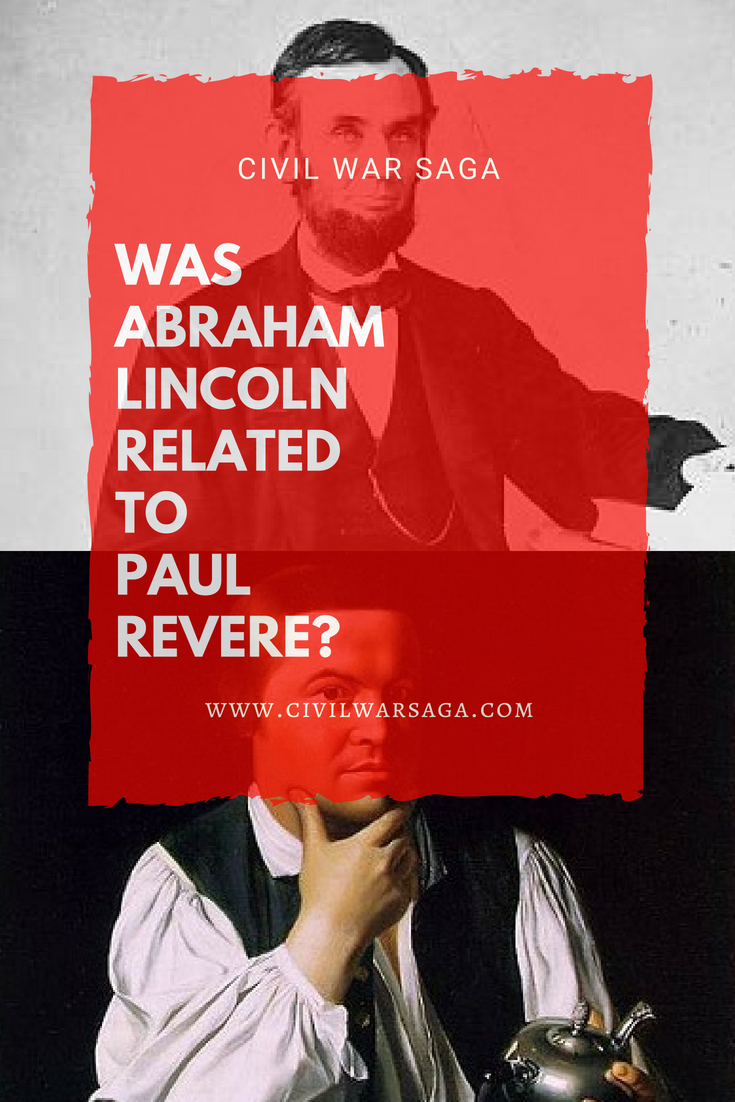Was Abraham Lincoln Related To Paul Revere Civil War Saga