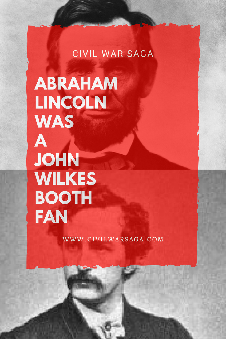 Abraham Lincoln Was a John Wilkes Booth Fan