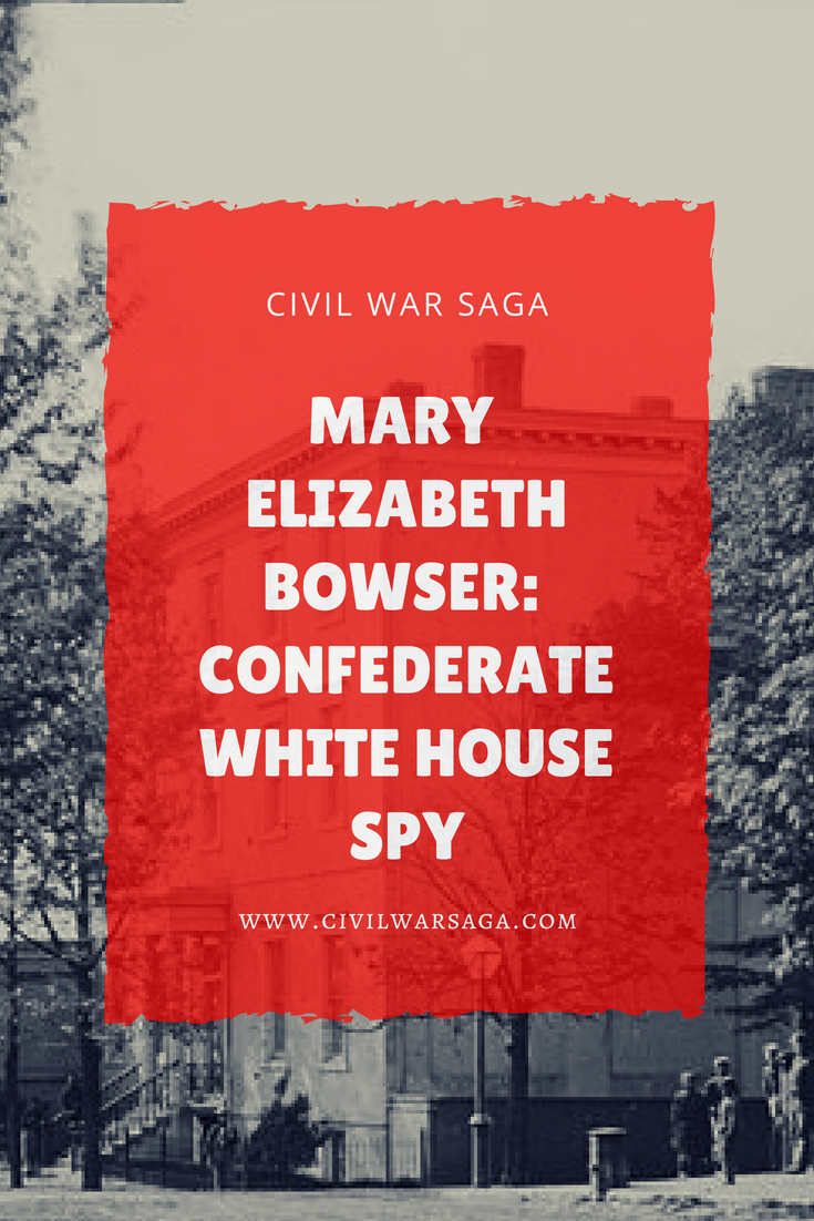 Mary Elizabeth Bowser: Confederate White House Spy