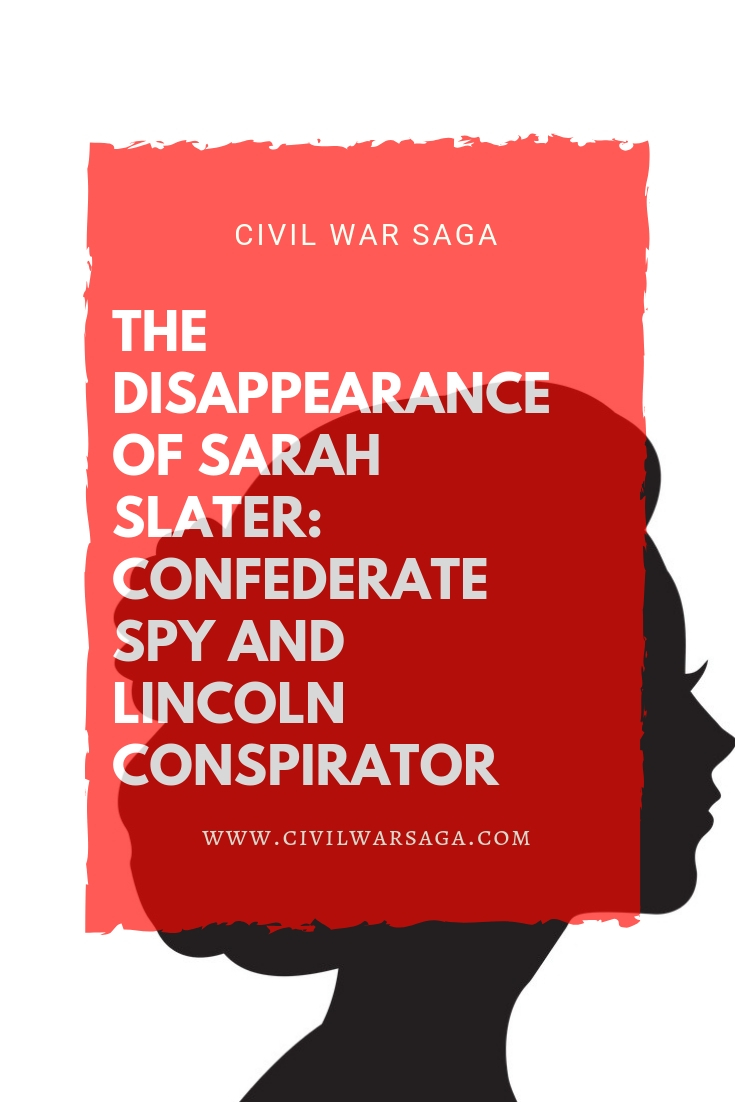 Disappearance of Sarah Slater: Confederate Spy and Lincoln Conspirator
