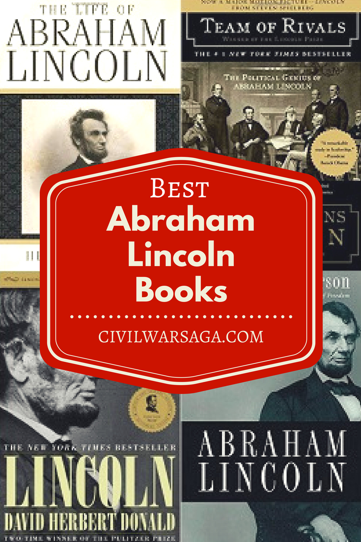 Best Books About Abraham Lincoln Civil War Saga