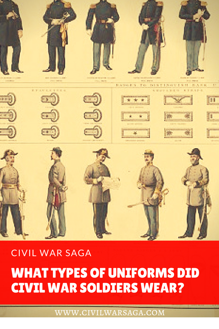 0d93643f585 What Type of Uniforms Did Civil War Soldiers Wear  – Civil War Saga