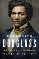 Frederick Douglass Prophet of Freedom by David Blight