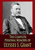 Complete Personal Memoirs of Ulysses S Grant