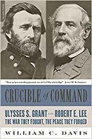 Crucible of Command by William C. Davis