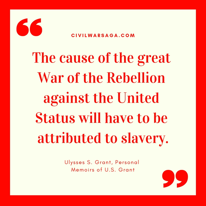Cause of the Great War, quote by Ulysses S Grant, Personal Memoirs of U.S. Grant