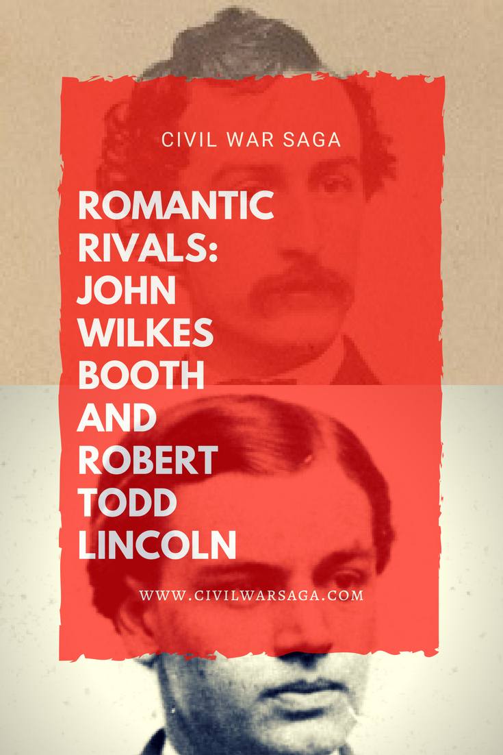 Romantic Rivals: John Wilkes Booth and Robert Todd Lincoln