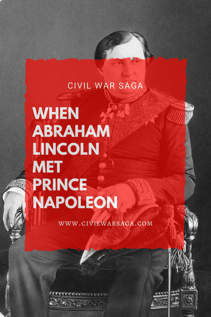 When Abraham Lincoln Met Prince Napoleon