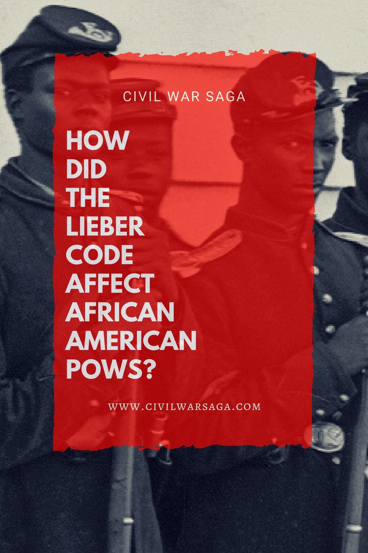 How Did the Lieber Cod Affect African-American POWs Lieber Code
