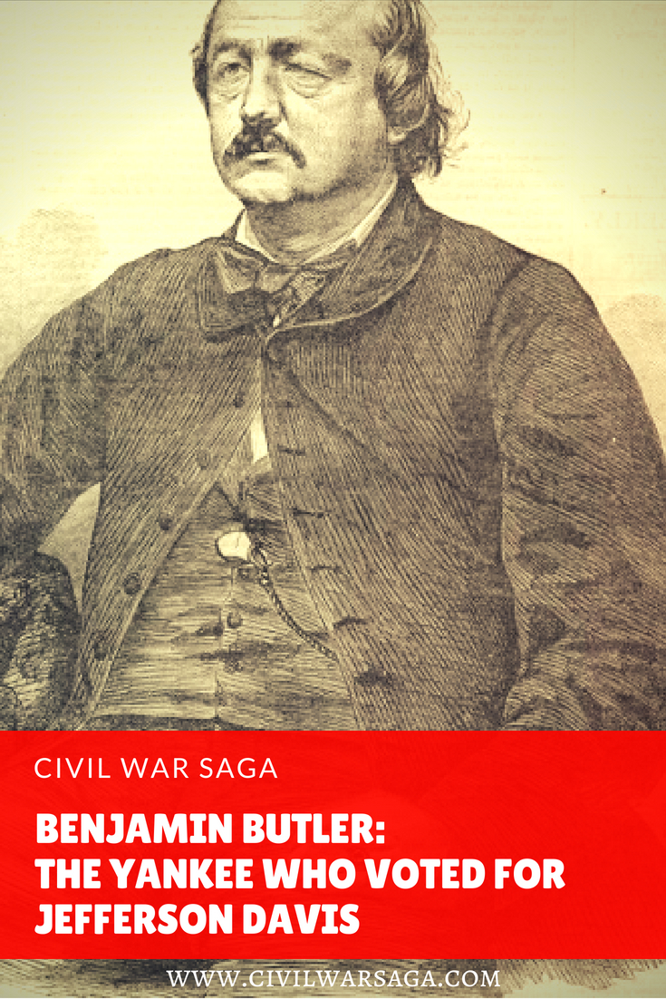 Benjamin Butler The Yankee Who Voted For Jefferson Davis