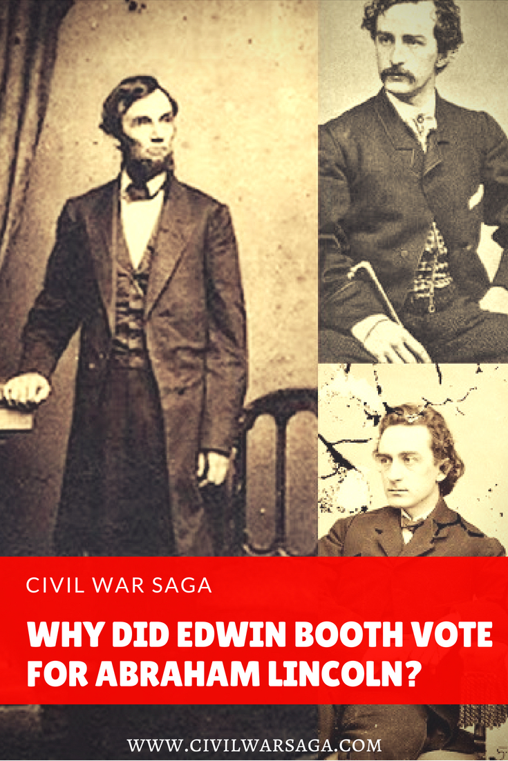 Why Did Edwin Booth Vote for Abraham Lincoln