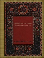 Recollections and Letters of Robert E. Lee by Captain Robert Edward Lee