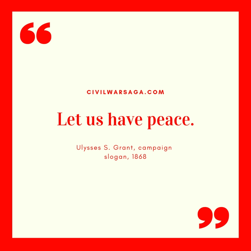 Let Us Have Peace Quote by Ulysses S Grant